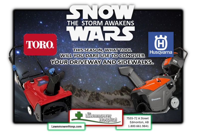 There is a real battle this winter in Edmonton. Which will conquer your snowy driveway? Toro or Husqvarna? #SnowWarstheStormAwakens #yegwx - The Lawnmower Hospital