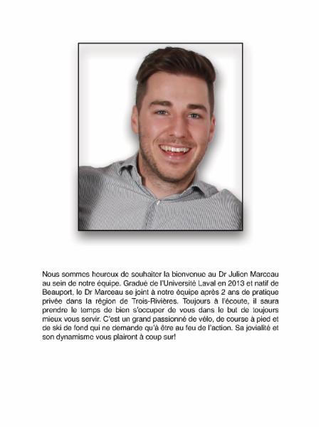 Nous sommes heureux de souhaiter la bienvenue au Dr Marceau au sein de notre équipe. Gradué de l¿Université Laval en 2013 et natif de Beauport, le Dr Marceau se joint à notre équipe après 2 ans de pratique privée dans la région de Trois-Rivières.