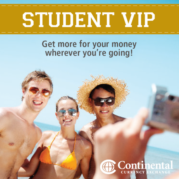With Continental's Student VIP Card will you will receive discounted exchange rates, with no fees on all cash transactions. Plus we will waive all fees on tuition sent around the world. Available to students of all ages. - Continental Currency Exchange