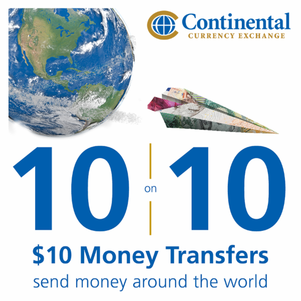 $10 Money Transfers on the 10th of each month at Continental Currency Exchange.