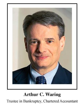 Arthur C Waring, Licensed Insolvency Trustee,  Trustee in Bankruptcy     Debt solutions for personal or business matters, including debt and credit counselling, debt consolidation, consumer proposals, bankruptcy proceedings and other debt help solutions.