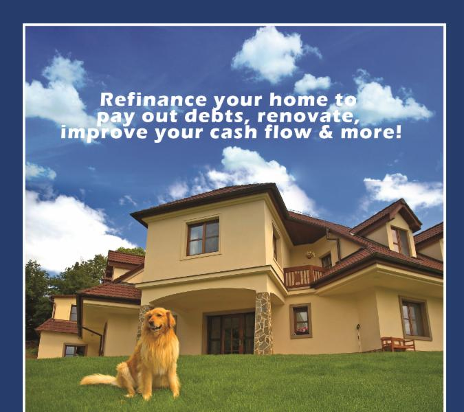 Refinance your home to pay out debts, renovate, improve cash flow & more!