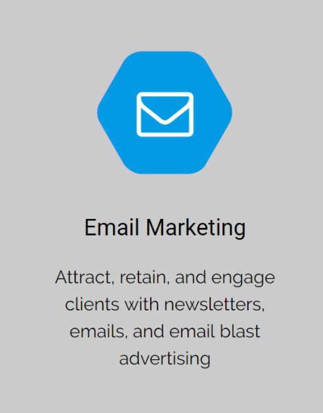 Email Marketing          Attract, retain, and engage clients with newsletters, emails, and email blast advertising.     Customer Support          We pride ourselves on offering dedicated, personalized customer service to each client.